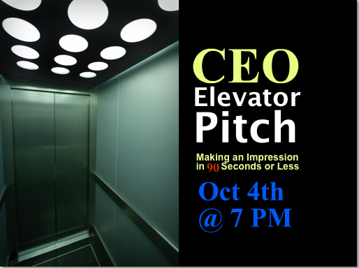 CEO Competiton for Fall 2011 Members: Best Elevator Pitch